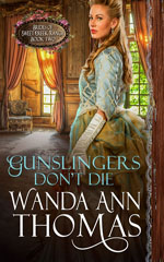 wanda ann thomas's GUNSLINGERS DON'T DIE